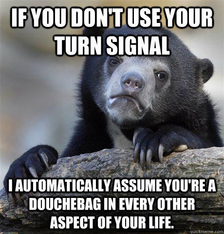 I assume by your lack of turn signal